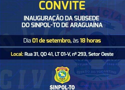 Sindicato dos Policiais Civis do Tocantins inaugura subsede em Araguaína nesta sexta, 01