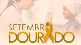 Setembro Dourado é o mês para falar sobre o câncer infantojuvenil